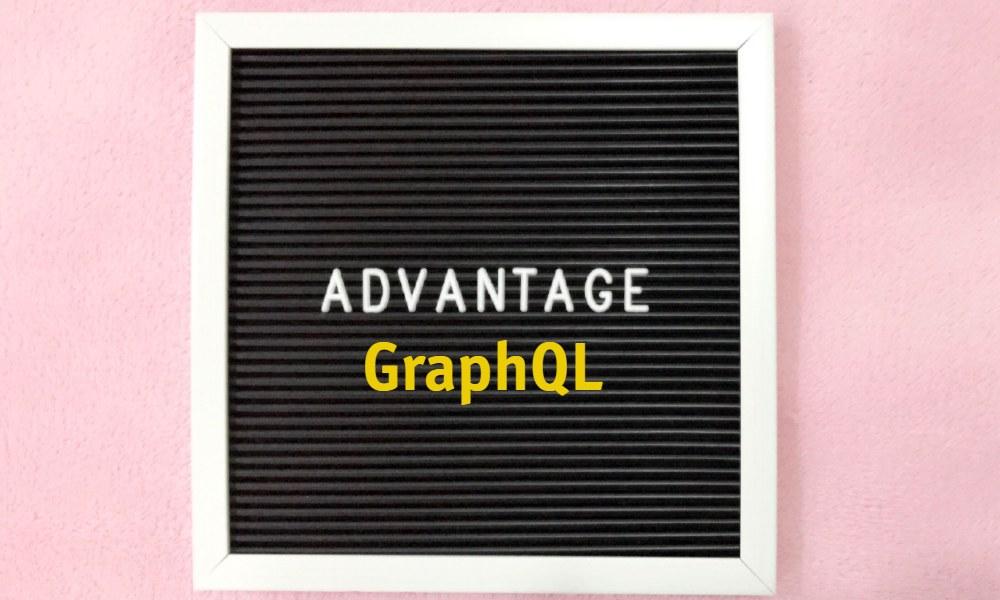 Benefits of GraphQL