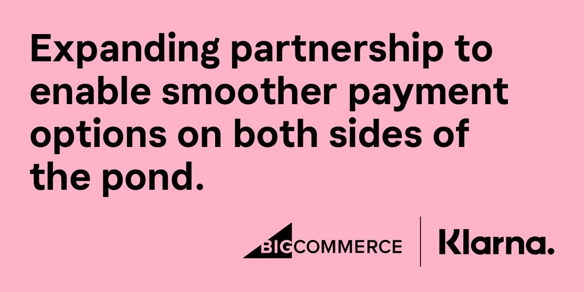 Klarna BigCommerce benefits