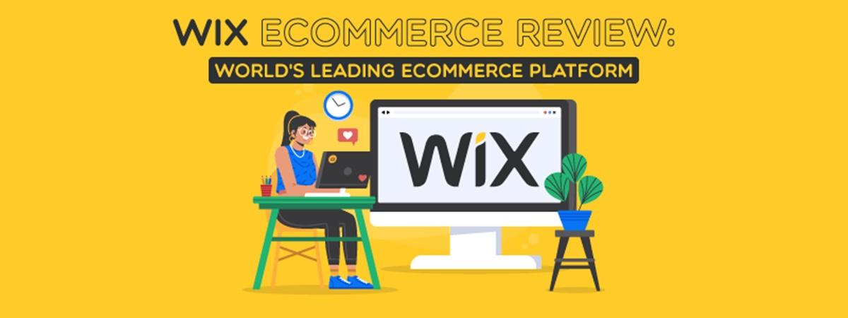 Wix Ecommerce Review: World's Leading eCommerce Platform