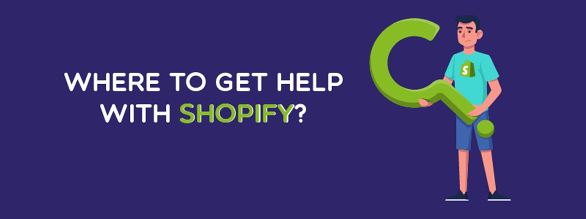 Shopify Help: Where to Get Help with Shopify?