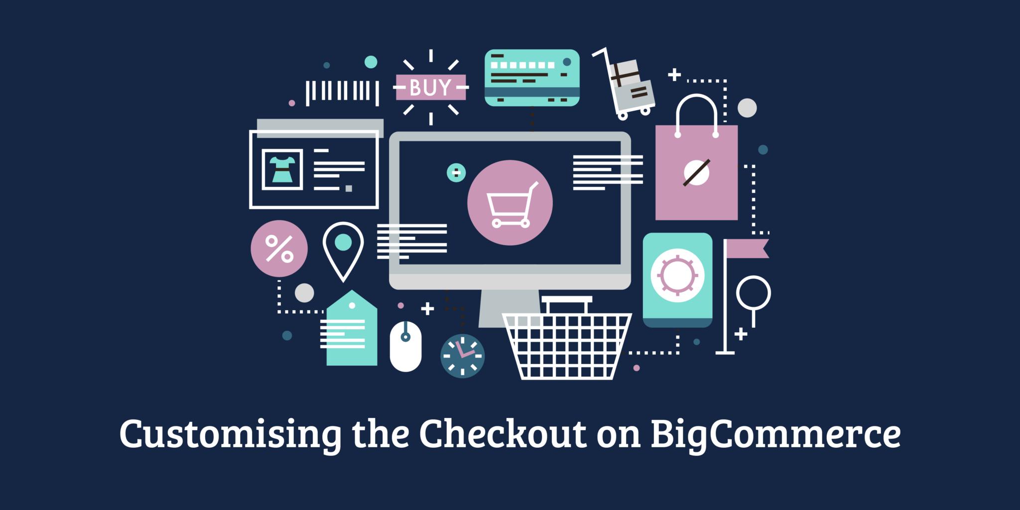 Customizing the checkout on BigCommerce