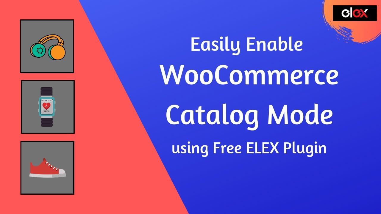 ELEX WooCommerce Catalog Mode
