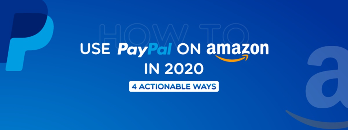 How to use PayPal on Amazon in 2021: 4 Actionable Ways