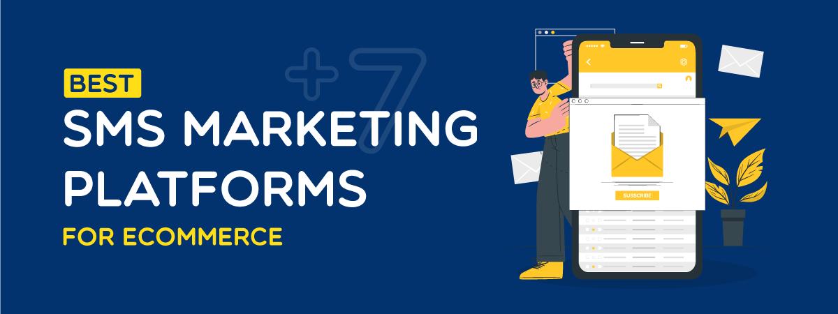 Top 7+ Best SMS Marketing Platforms for eCommerce
