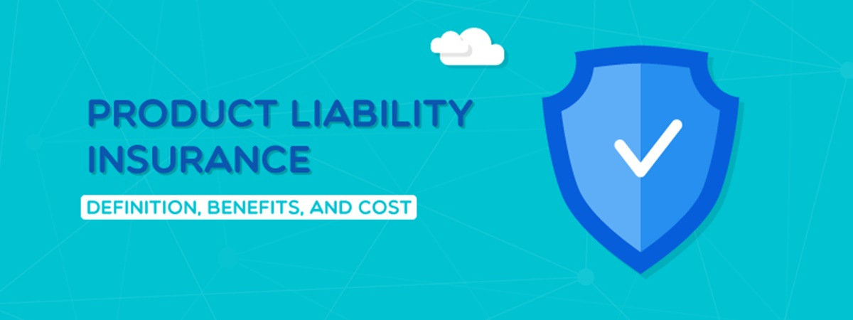 Product Liability Insurance: Definition, Benefits, and Cost