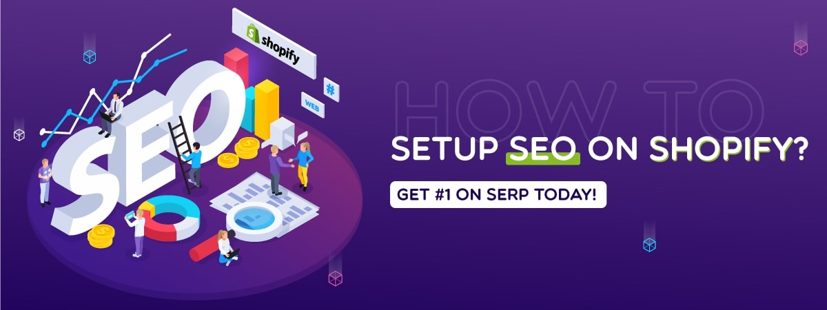 How to Setup SEO on Shopify? Get #1 on SERP today!